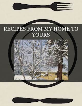 RECIPES FROM MY HOME TO YOURS