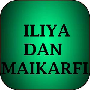 Iliya Dan Maikarfi – This app is an audio version of a famous Hausa