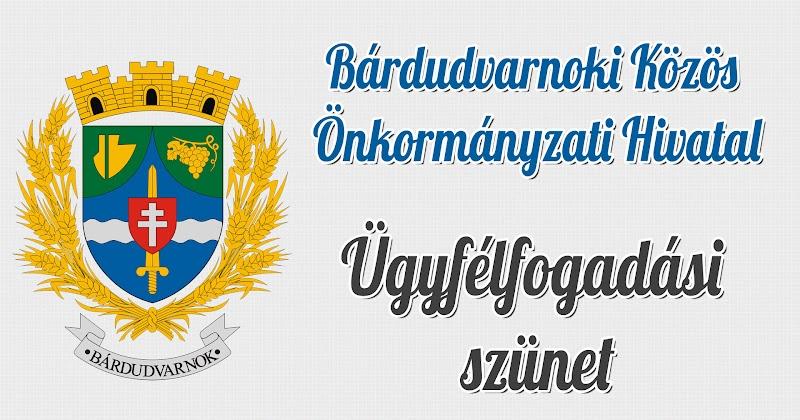 Bárdudvarnoki Közös Önkormányzati Hivatal ügyfélfogadási szünet 2019. június 24.