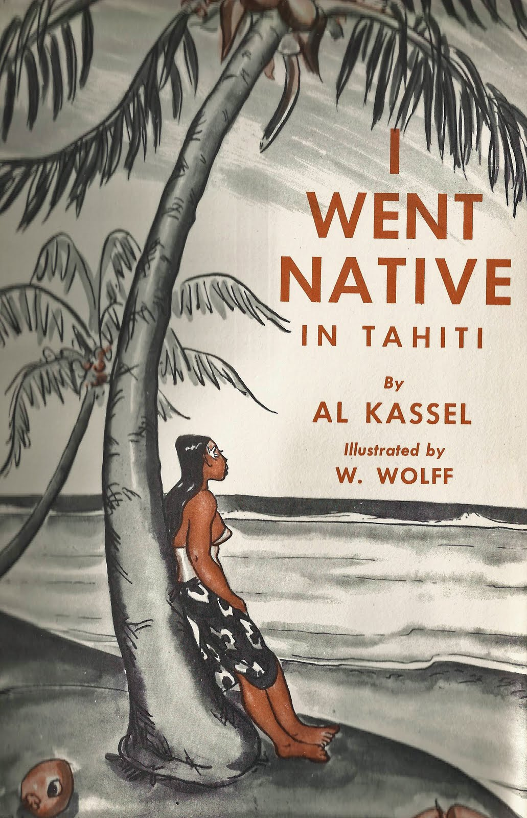 """Cover of the book """"I went native in Tahiti"""" written by Al Kassel and illustrated by Wolfgang Wolff, New York 1939"""