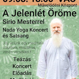 Nada yoga koncert & Satsang   A Jelenlét Öröme Sirio mesterrel