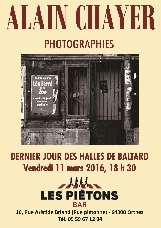 """EXPOSITION PHOTOS """"LES HALLES DE BALTARD"""" - ORTHEZ CHEZ LES PIETONS - 11 MARS 2016"""