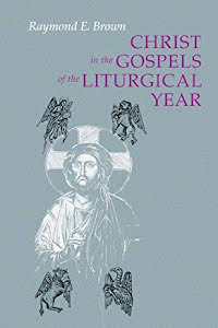 CHRIST IN THE GOSPEL OF THE LITURGICAL YEAR