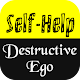 Self Help and The Destructive Ego Download for PC Windows 10/8/7
