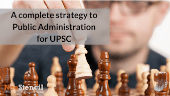 A complete strategy to Public Administration for UPSC