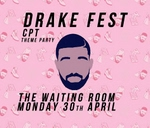Drake Fest Cape Town: The Waiting Room 30thApril (PublicHoliday) : Cape Town, South Africa