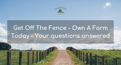 Get Off The Fence - Own A Farm Today – Your questions answered