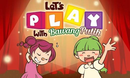 Let's Play bersama Bawang Putih