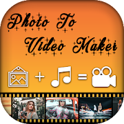 Photo Video Maker - Image to Video Maker