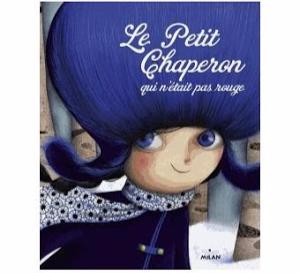 Le petit chaperon qui n'était pas rouge, Sélection d'Agnès du blog Quatre enfants