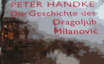 Buchtitel: Handke, «Die Geschichte des Dragoljub Milanović».