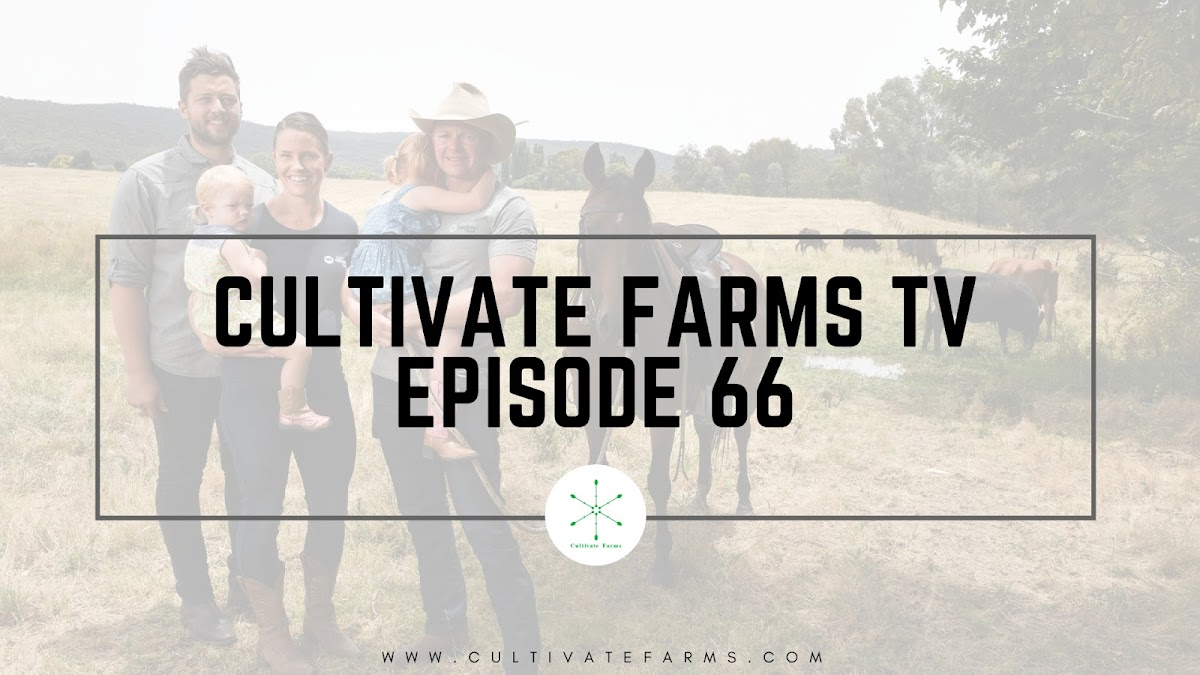 Cultivate Farms Episode 66