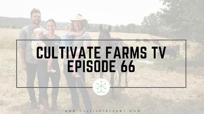 Cultivate Farms Episode 66