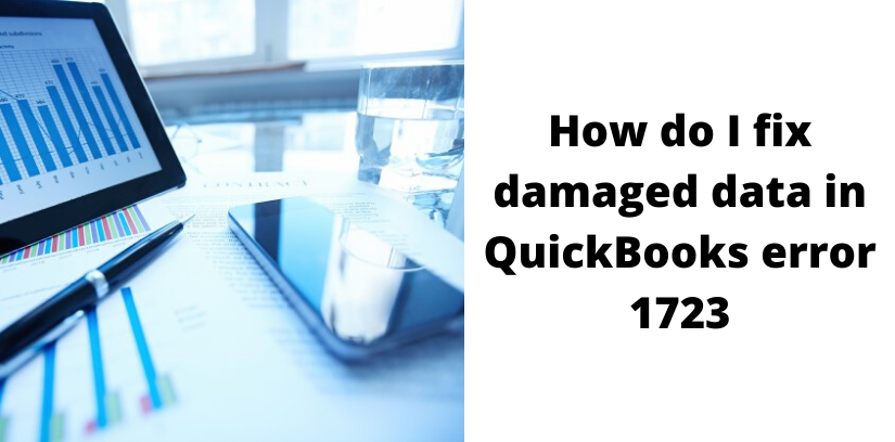How do I fix damaged data in QuickBooks error 1723