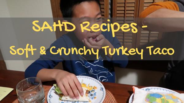 SAHD Recipes - soft & crunchy turkey taco