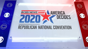 CBS News: 2020 America Decides: Republican Convention thumbnail