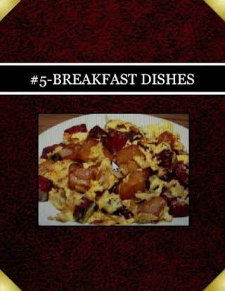 #5-BREAKFAST  DISHES