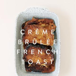 Crème Brûlée French Toast.