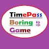 Timepass Boring Game