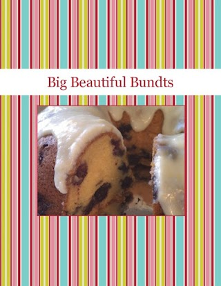 Big Beautiful Bundts