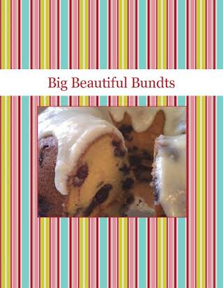 Big Beautiful Bundts