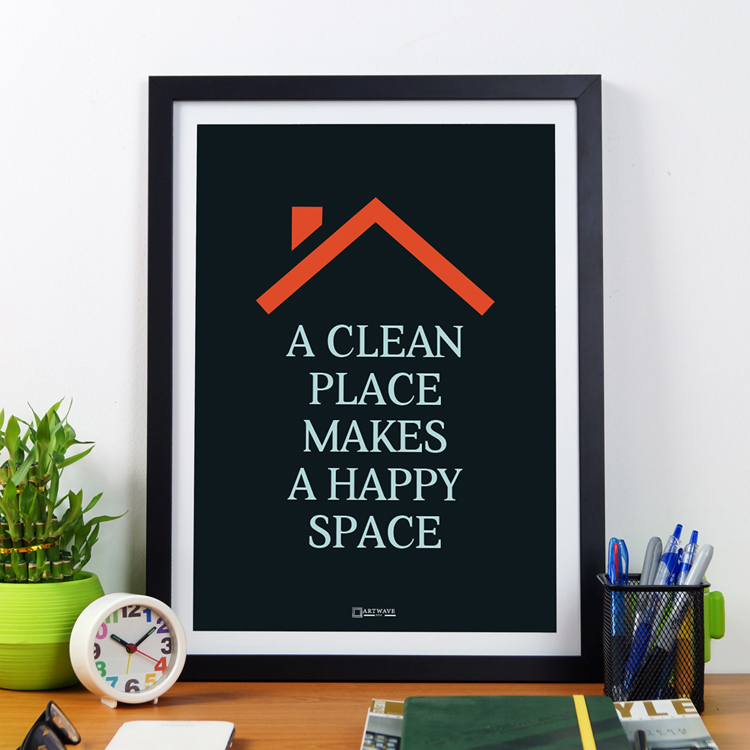 Clean Place Happy Space| Framed Poster by Artwave Asia