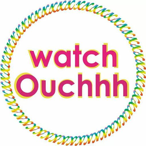WatchOuchhh
