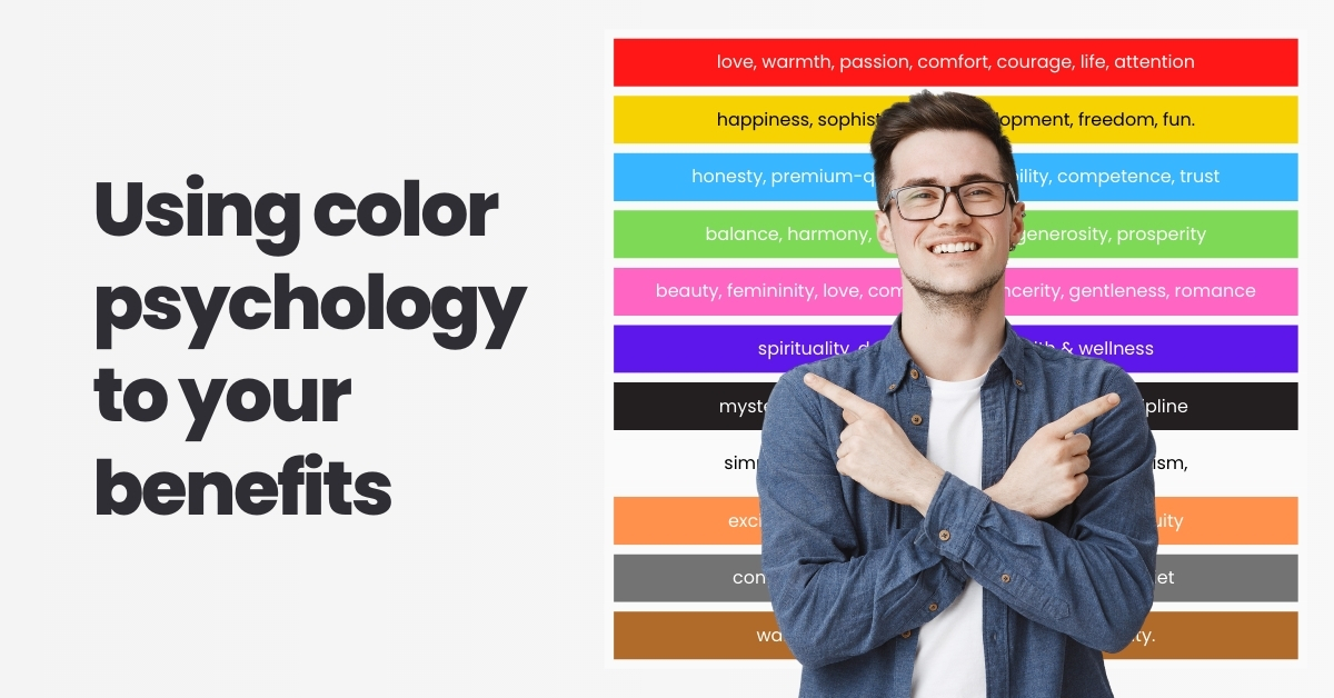Using Color Psychology To Your Benefits