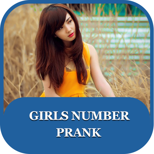 Girls Number Prank - Apps on Google Play