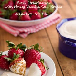 Fresh Strawberries with Honey- Vanilla Sour Cream