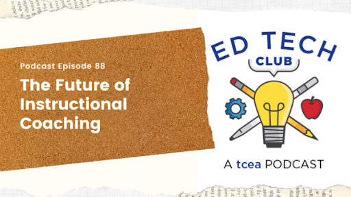 The Future of Instructional Coaching | Podcast Ep. 88