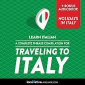 Learn Italian: A Complete Phrase Compilation for Traveling to Italy