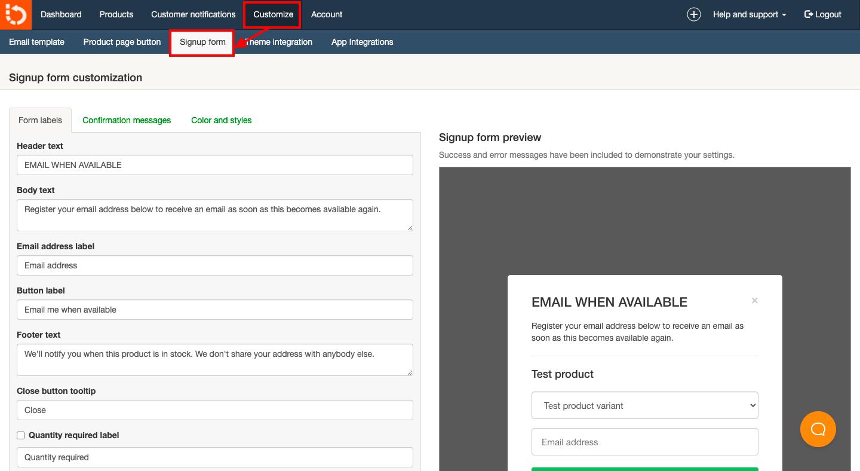 再入荷通知を受け取るためにユーザーがメールアドレスを入力するフォームを設定します。Back In Stockの管理画面から「Customize > Signup form」をクリックします。