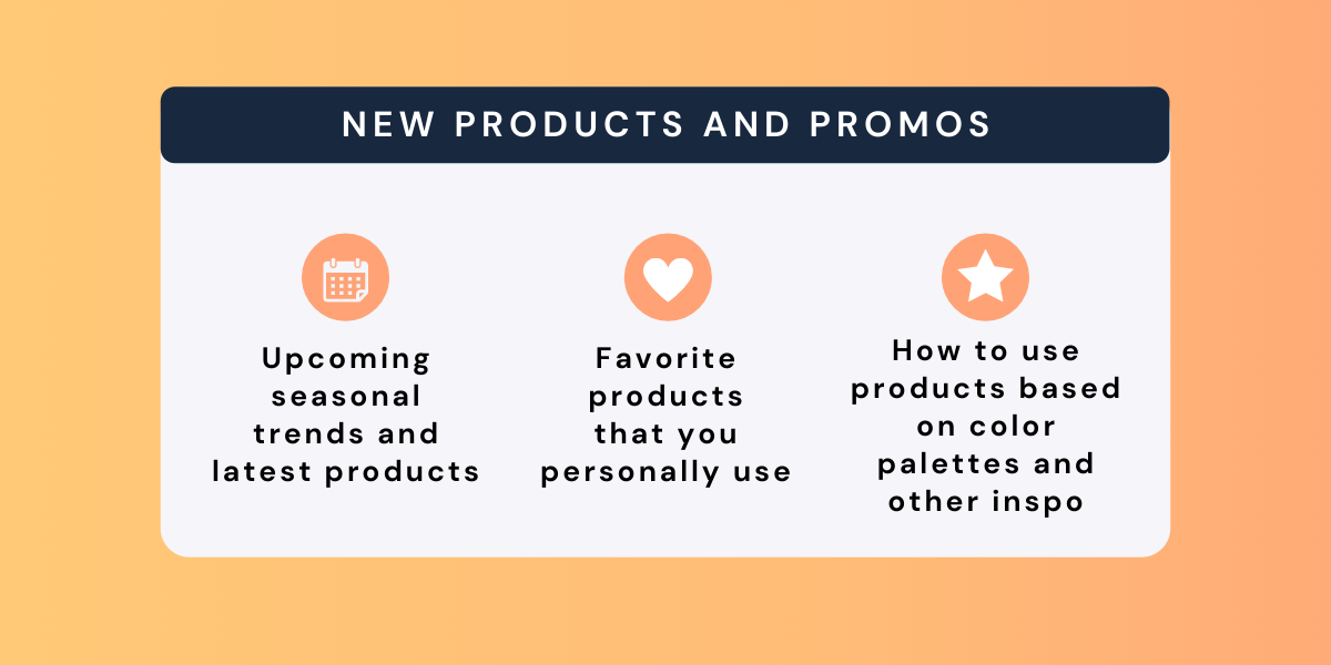 new products and promos, seasonal trends, favorite product, color palette