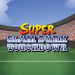 Super Slam Dunk Touchdown v1.3.4