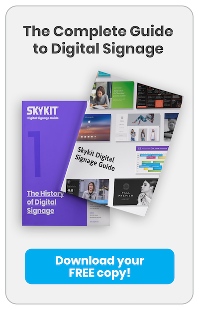 Download your FREE copy of the Complete Guide to Digital Signage!
