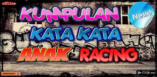 Kata Kata Anak Racing Mga App Sa Google Play