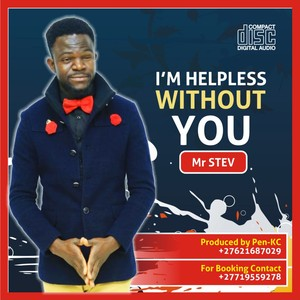 I'm Helpless Without You by Mr Stev (Produced by Pen-KC) Upload Your Music Free
