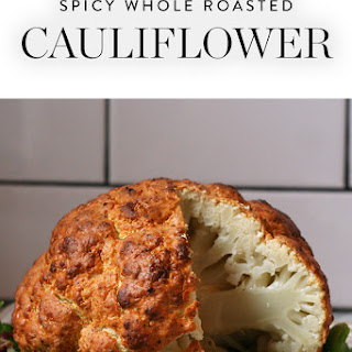 Spicy Whole Roasted Cauliflower.