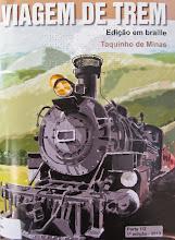 Photo: Viagem de trem Minas, Taquinho de  Localização: Braille C T183v  Edição Braille
