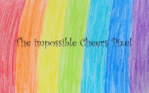 The impossible Cheers Pixel