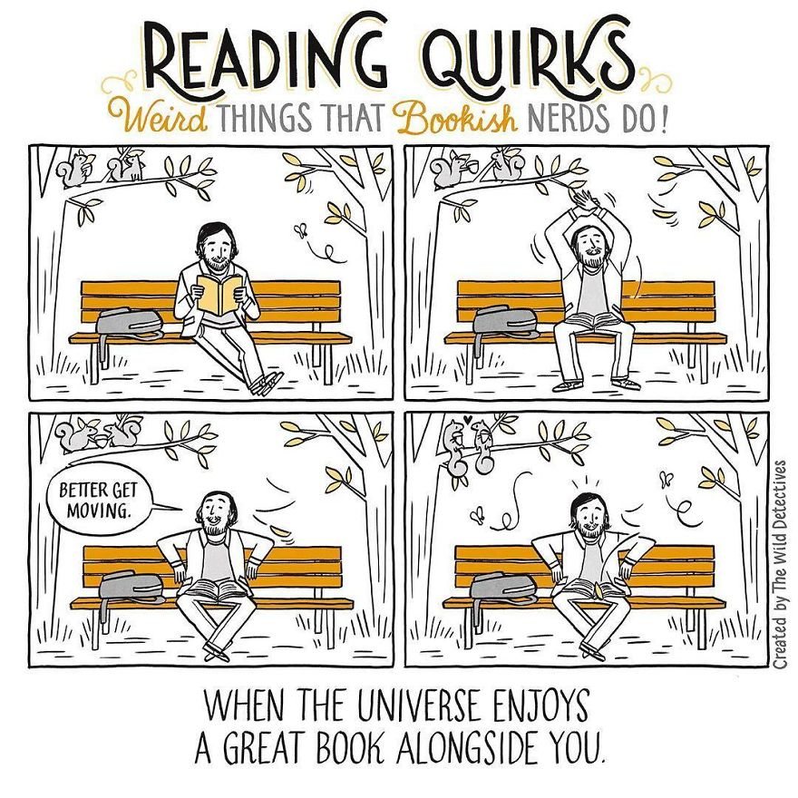 Reading Quirks Comic - Weird things that bookish nerds do.  When the universe enjoys a great book along with you
