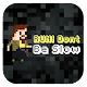 Run! Don't be slow (game)