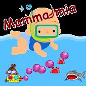 Mamma mia. Swimming baby!