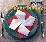 "Photo: Joyful Napkin Folding Volume 1 Heian International Inc 1996 paperback 14 pp 7.75"" x 8.25"" ISBN 0893468304"