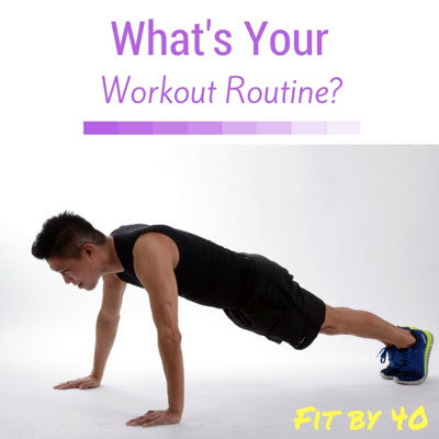 What's Your Workout Routine?