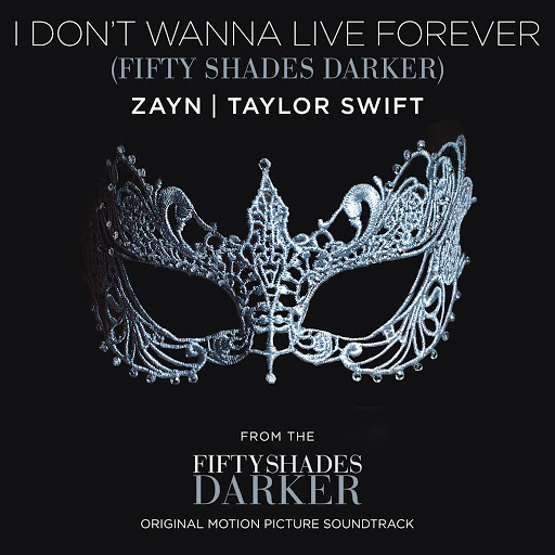 """I Don't Wanna Live Forever (Fifty Shades Darker) (From """"Fifty Shades Darker Original Motion Picture Soundtrack """")"""