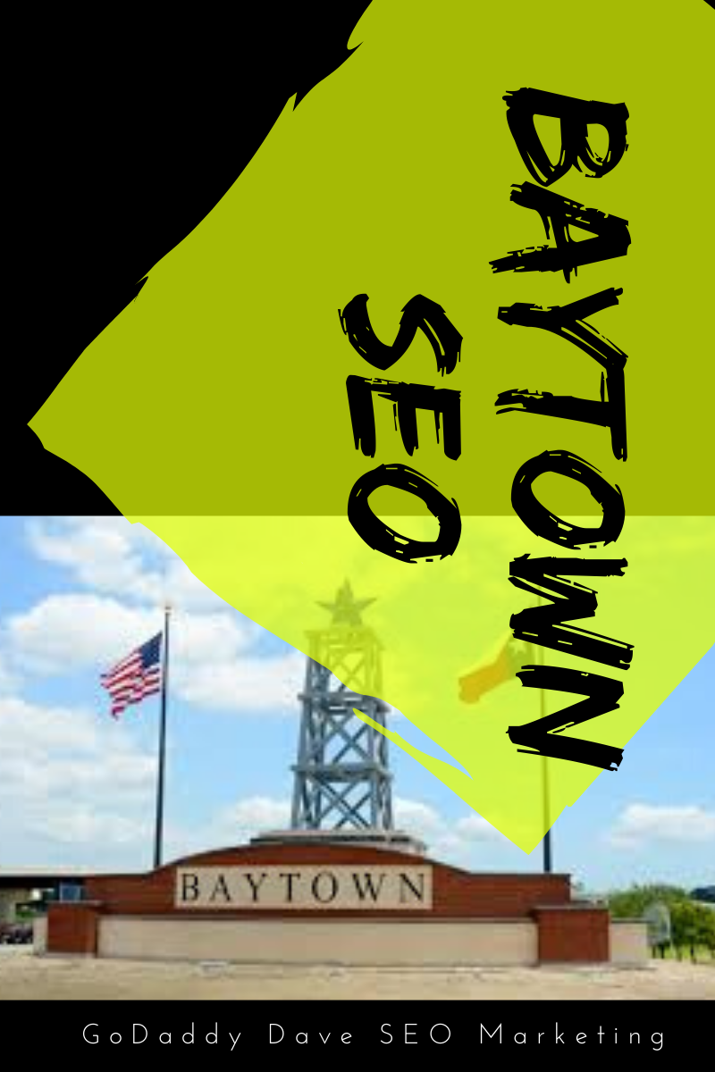 Baytown SEO: A 10 Minute tutorial for business owners, nationwide, by Godaddy Dave Digital Marketing, Baytown Tx 5