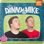 The Adventures of Danny and Mike Podcast Logo