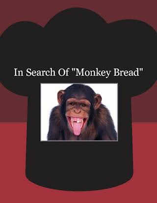 "In Search Of ""Monkey Bread"""